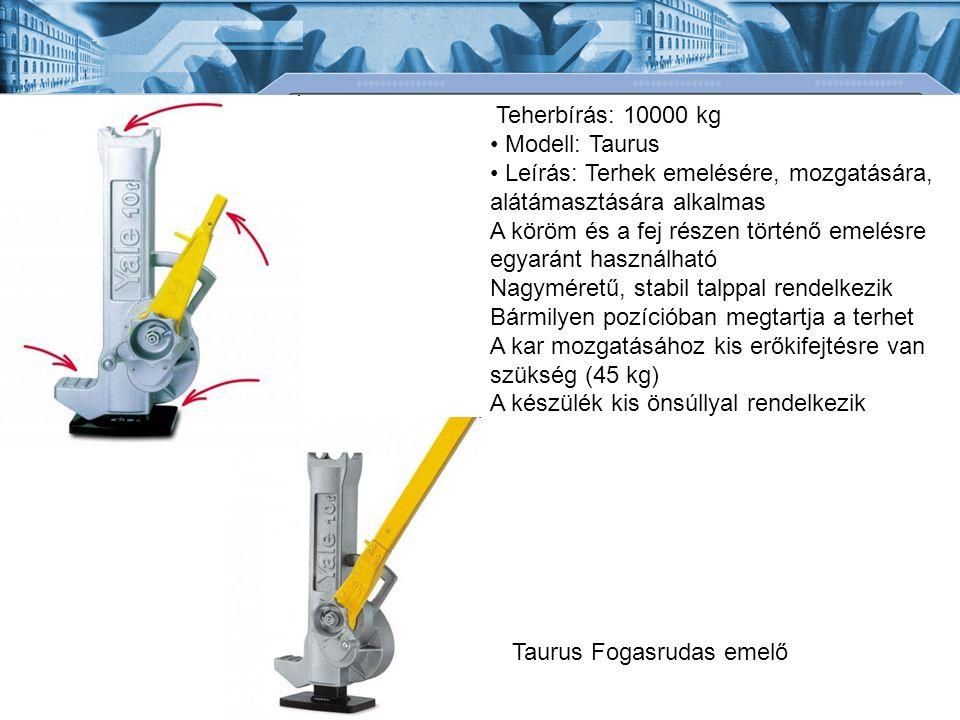 Teherbírás: 10000 kg • Modell: Taurus. • Leírás: Terhek emelésére, mozgatására, alátámasztására alkalmas.