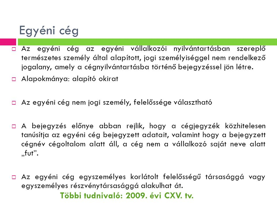 Egyéni cég Többi tudnivaló: 2009. évi CXV. tv.
