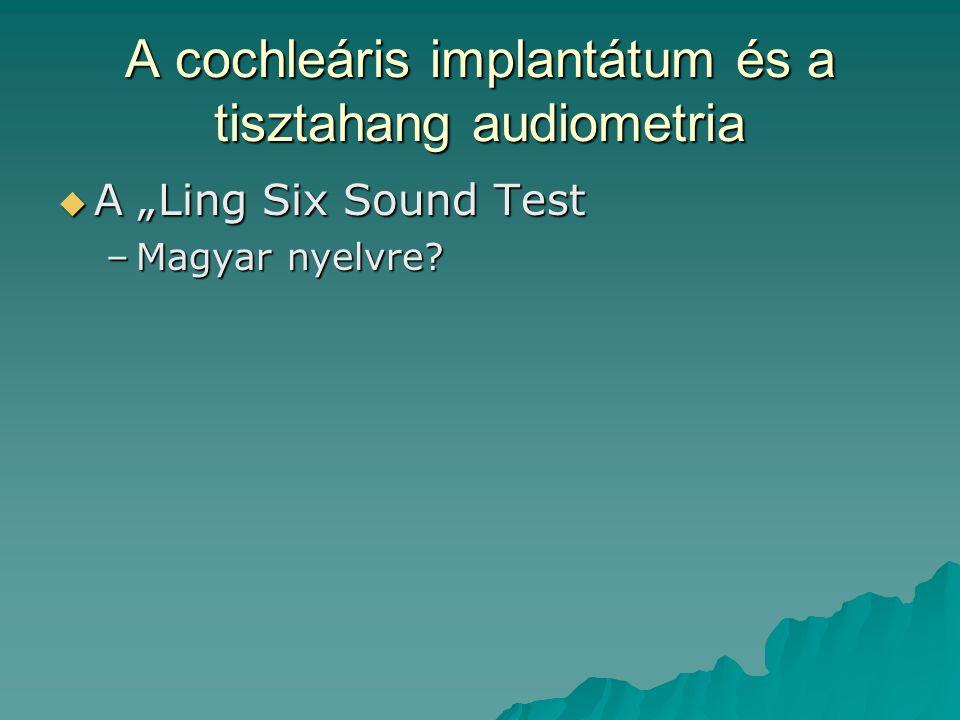A cochleáris implantátum és a tisztahang audiometria