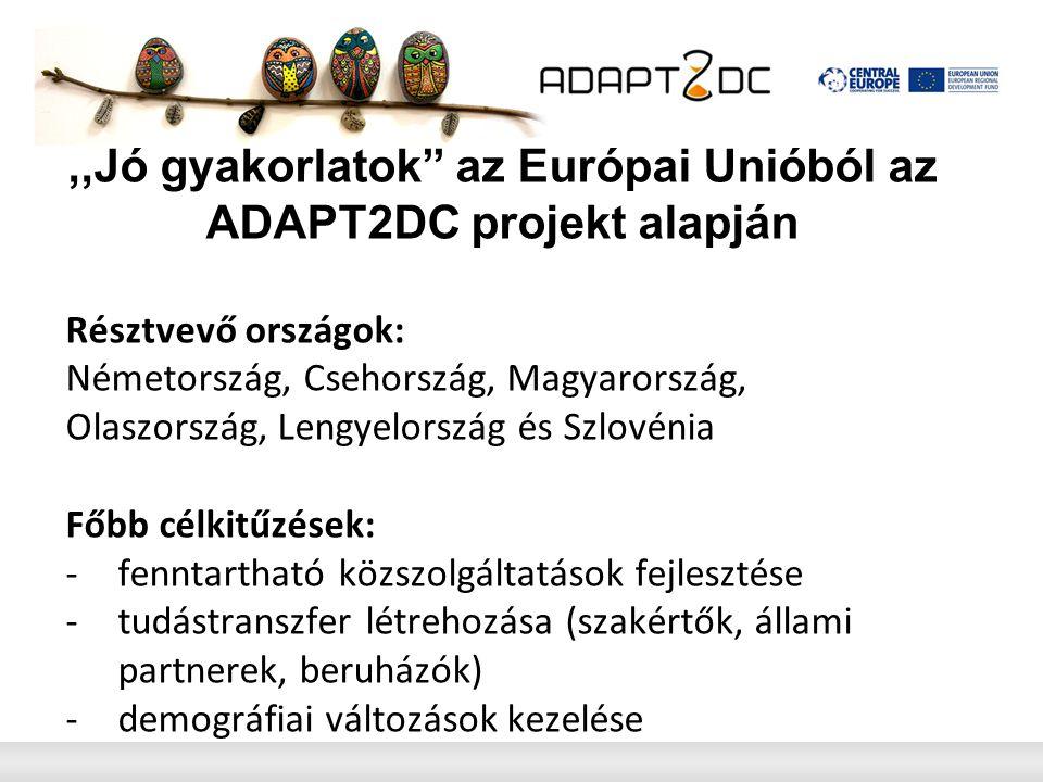 ,,Jó gyakorlatok az Európai Unióból az ADAPT2DC projekt alapján