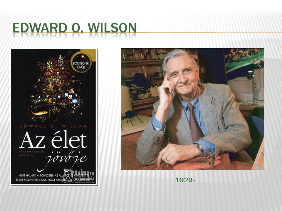 EDWARD O. WILSON 1929 - …….