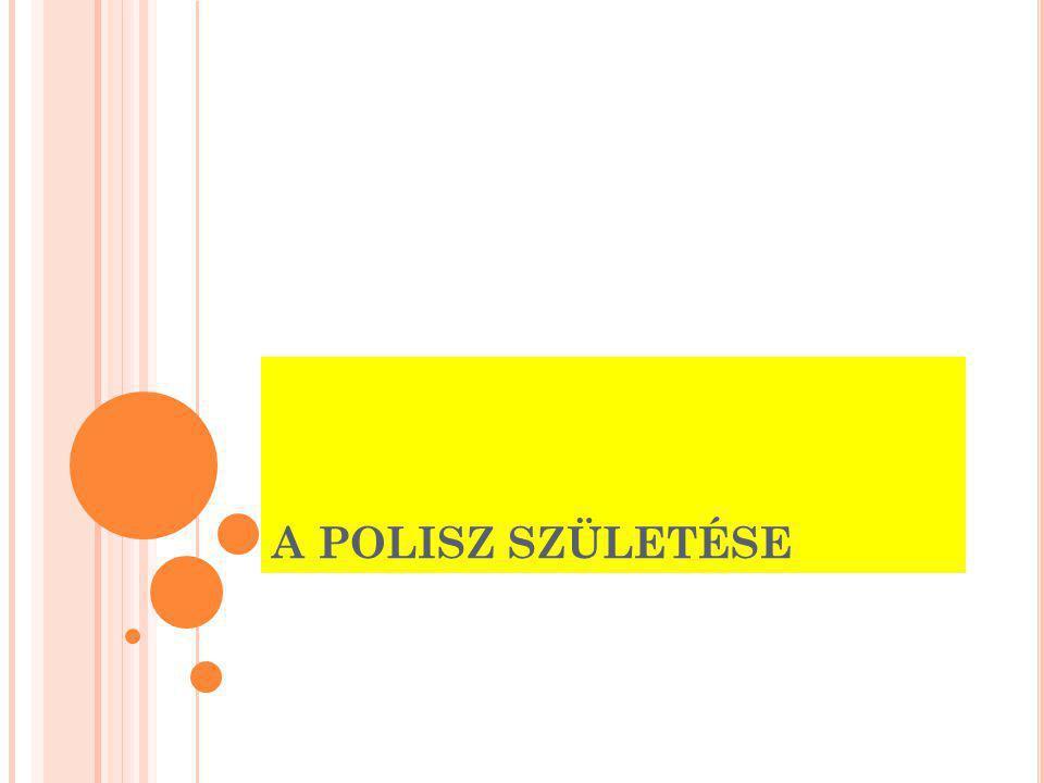 A POLISZ SZÜLETÉSE