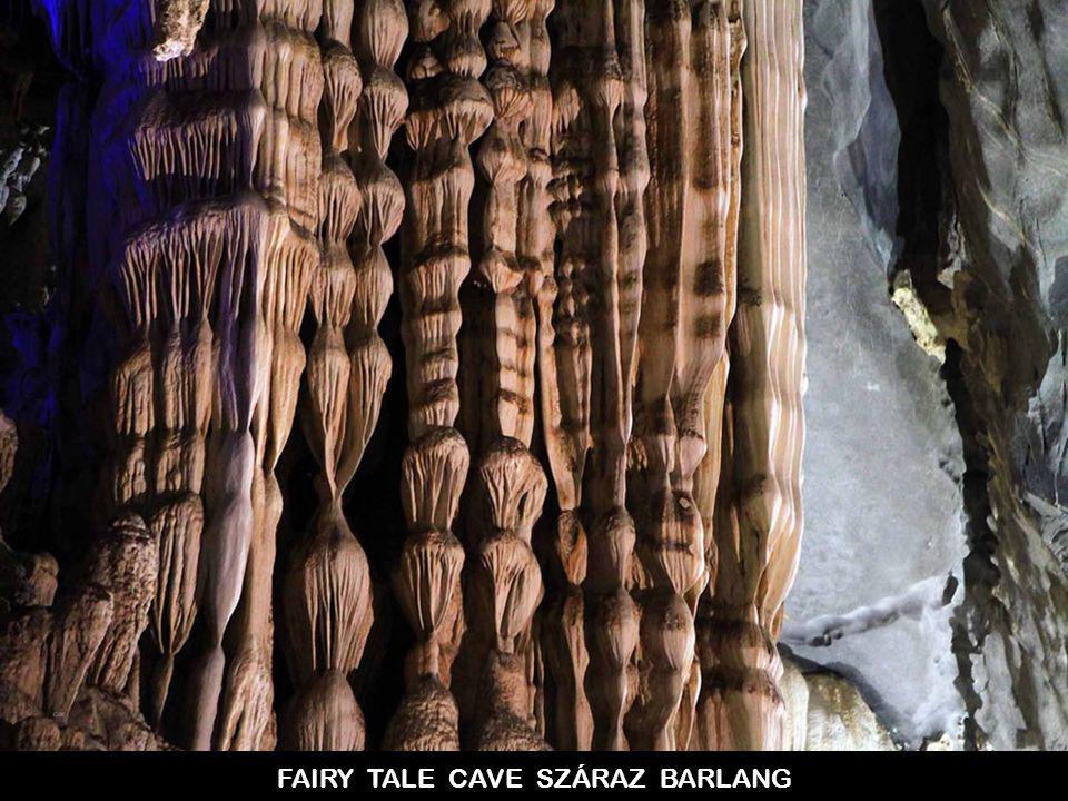 FAIRY TALE CAVE SZÁRAZ BARLANG