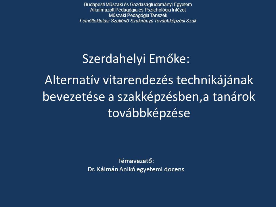 Szerdahelyi Emőke: Témavezető: Dr. Kálmán Anikó egyetemi docens