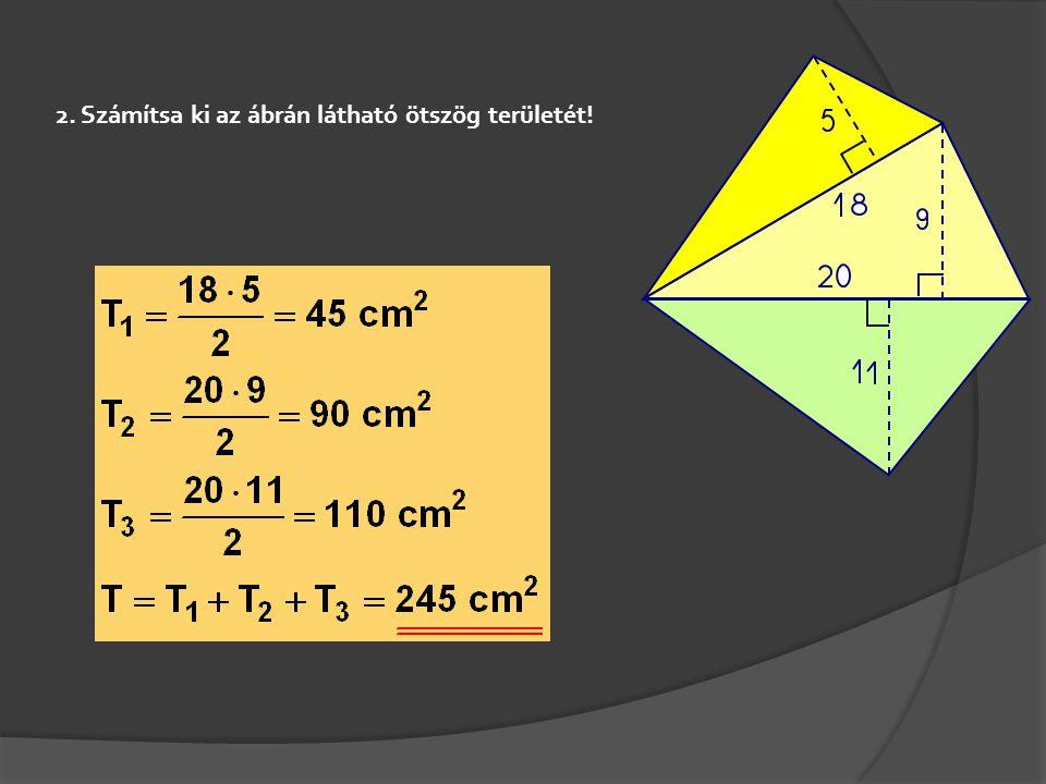 2. Számítsa ki az ábrán látható ötszög területét!