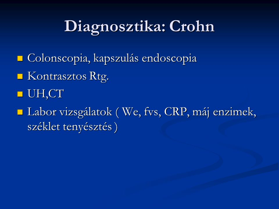 Diagnosztika: Crohn Colonscopia, kapszulás endoscopia Kontrasztos Rtg.