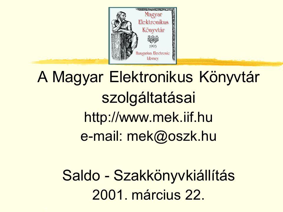 A Magyar Elektronikus Könyvtár szolgáltatásai http://www. mek. iif