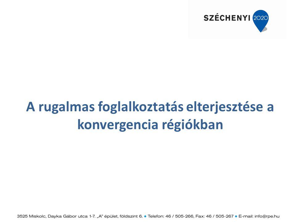 A rugalmas foglalkoztatás elterjesztése a konvergencia régiókban