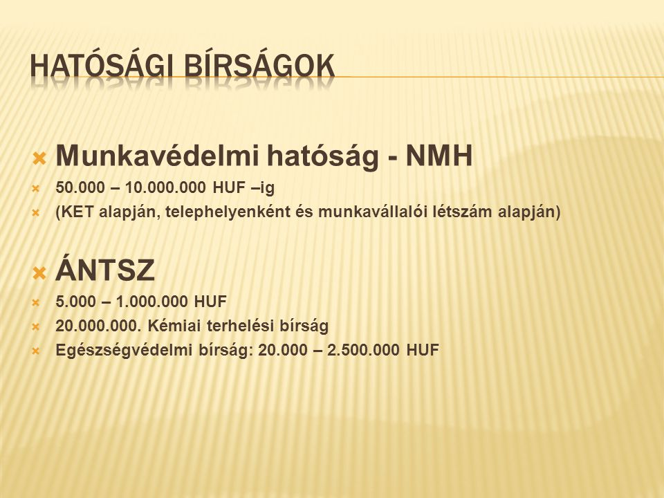 Hatósági bírságok Munkavédelmi hatóság - NMH ÁNTSZ