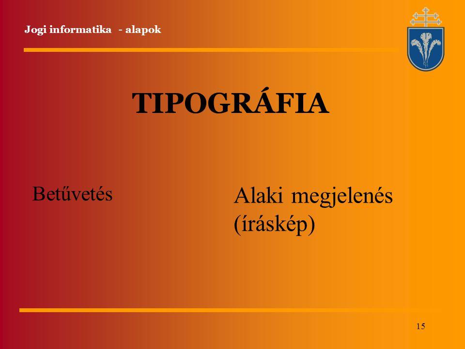 TIPOGRÁFIA Alaki megjelenés (íráskép) Betűvetés