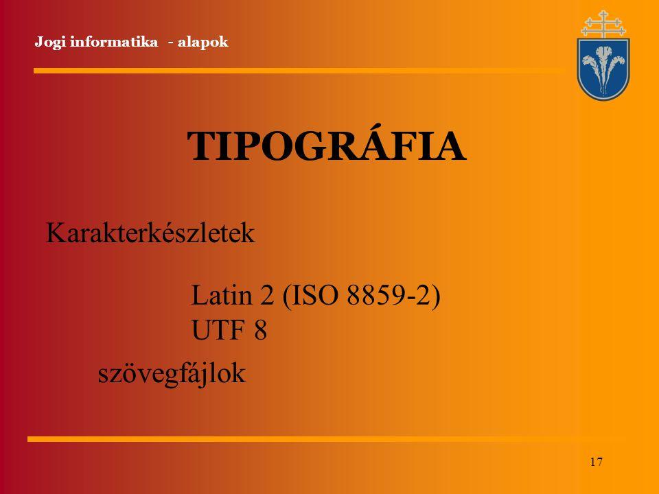 TIPOGRÁFIA Karakterkészletek Latin 2 (ISO 8859-2) UTF 8 szövegfájlok