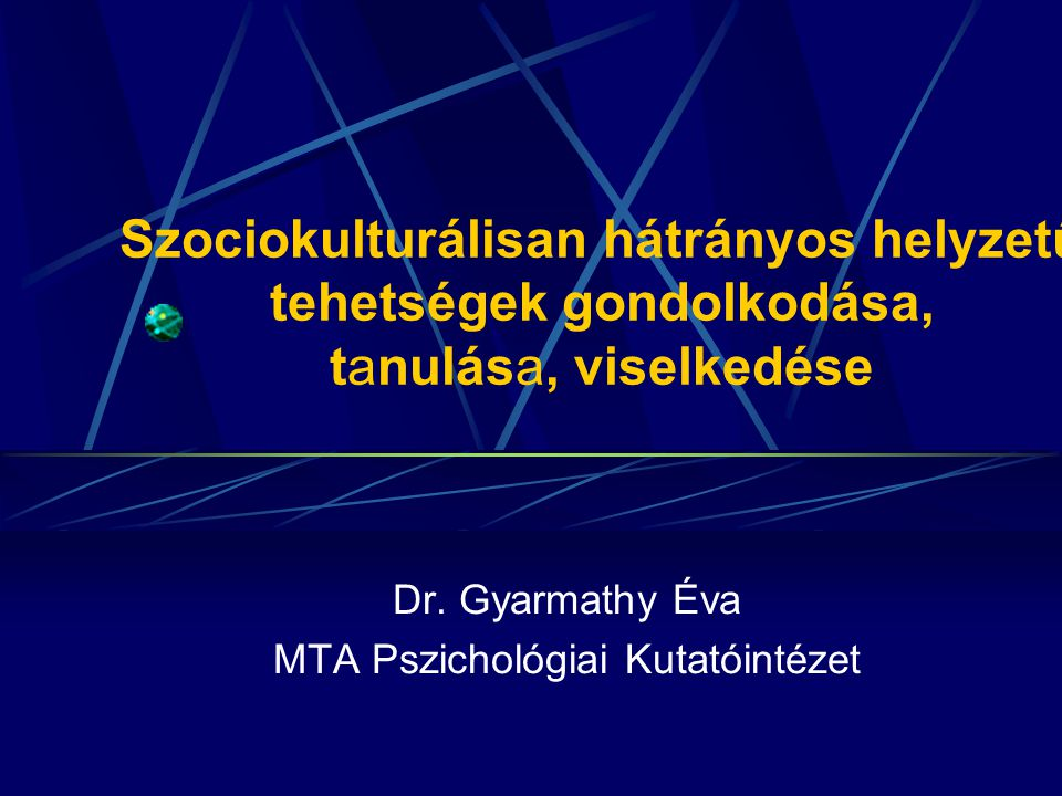 Dr. Gyarmathy Éva MTA Pszichológiai Kutatóintézet