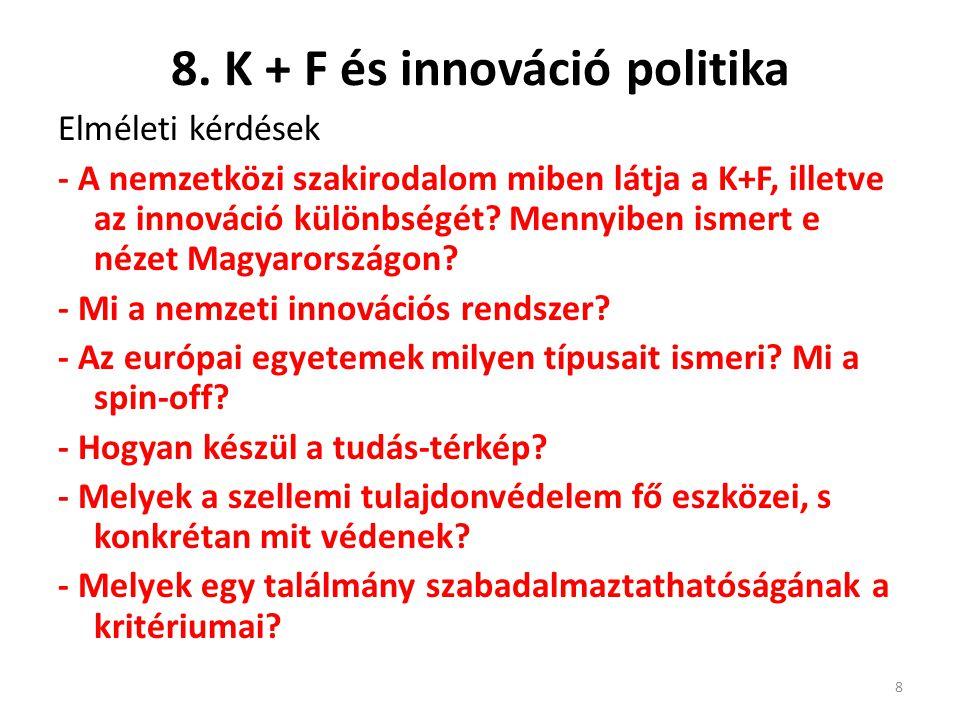 8. K + F és innováció politika