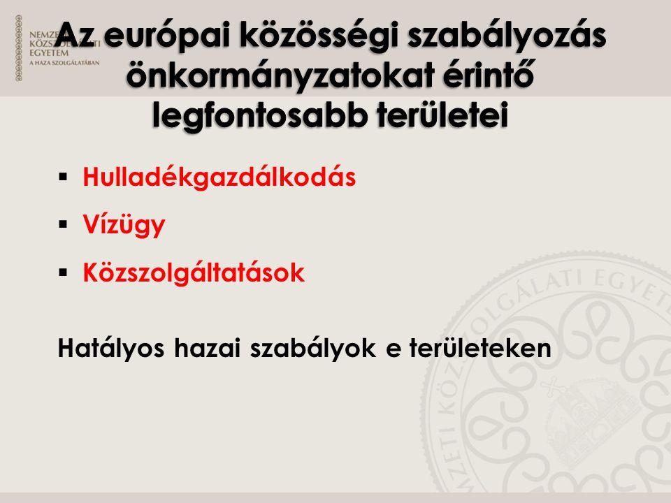 Az európai közösségi szabályozás önkormányzatokat érintő legfontosabb területei