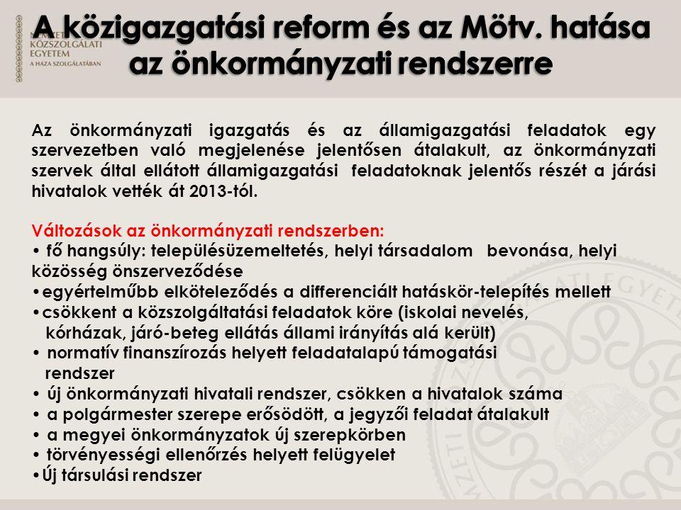 A közigazgatási reform és az Mötv. hatása az önkormányzati rendszerre