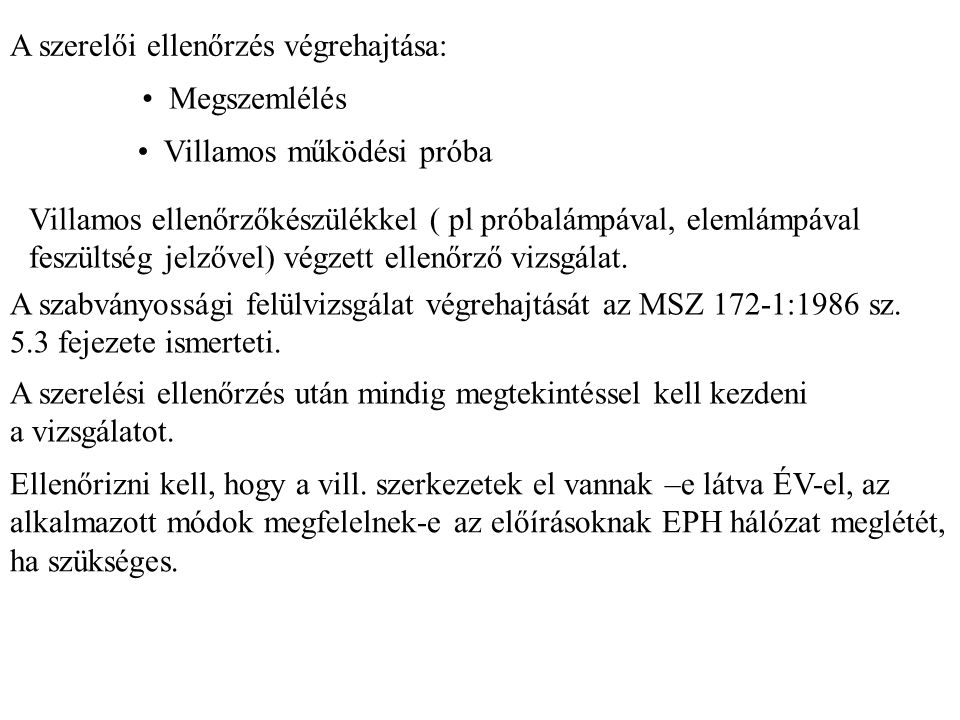 A szerelői ellenőrzés végrehajtása: