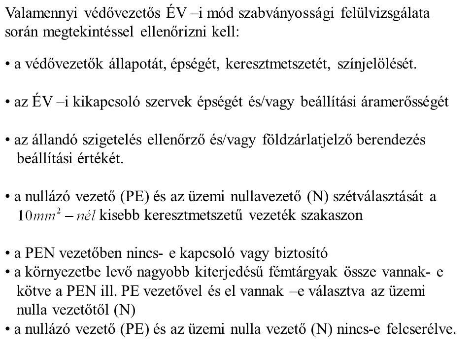 Valamennyi védővezetős ÉV –i mód szabványossági felülvizsgálata