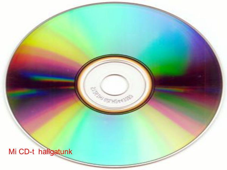 Mi CD-t hallgatunk
