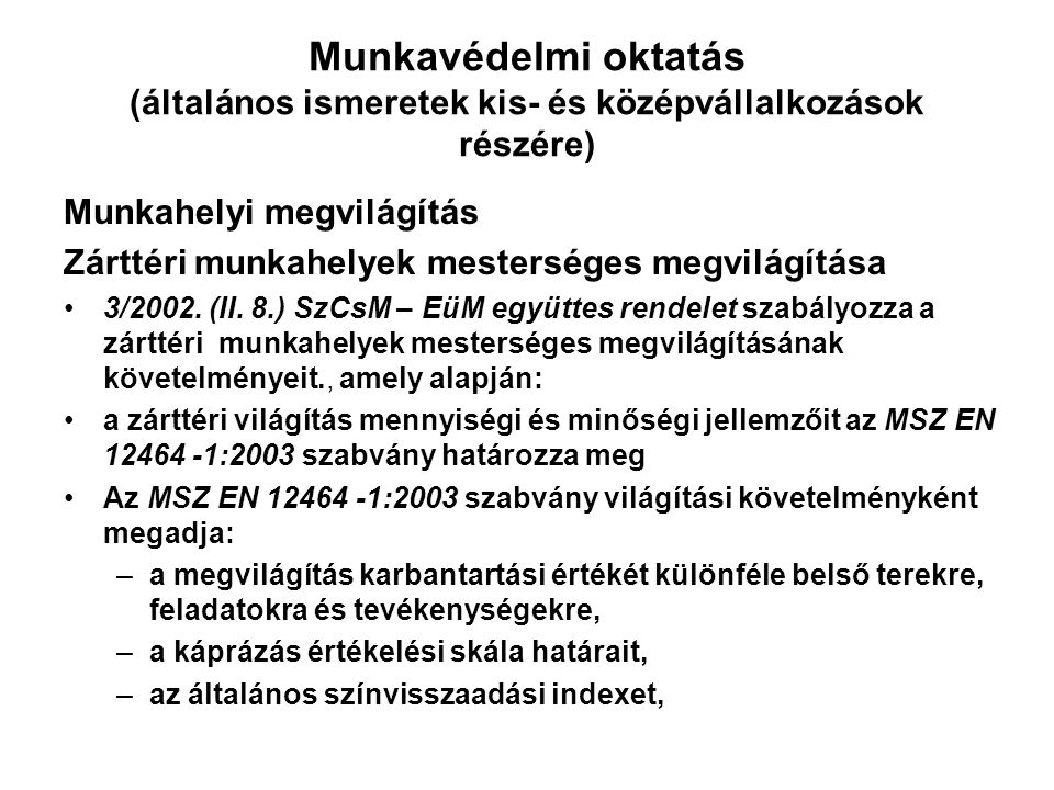 Munkavédelmi oktatás (általános ismeretek kis- és középvállalkozások részére)