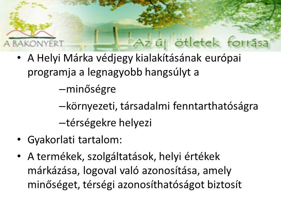 A Helyi Márka védjegy kialakításának európai programja a legnagyobb hangsúlyt a