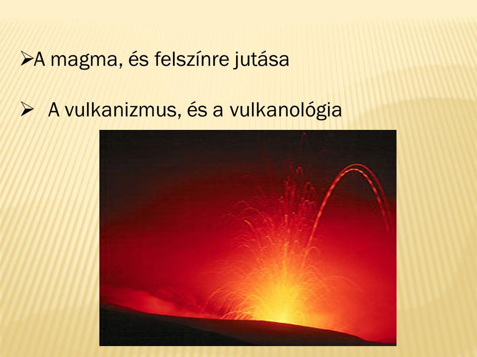 A magma, és felszínre jutása
