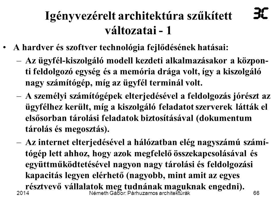Igényvezérelt architektúra szűkített változatai - 1