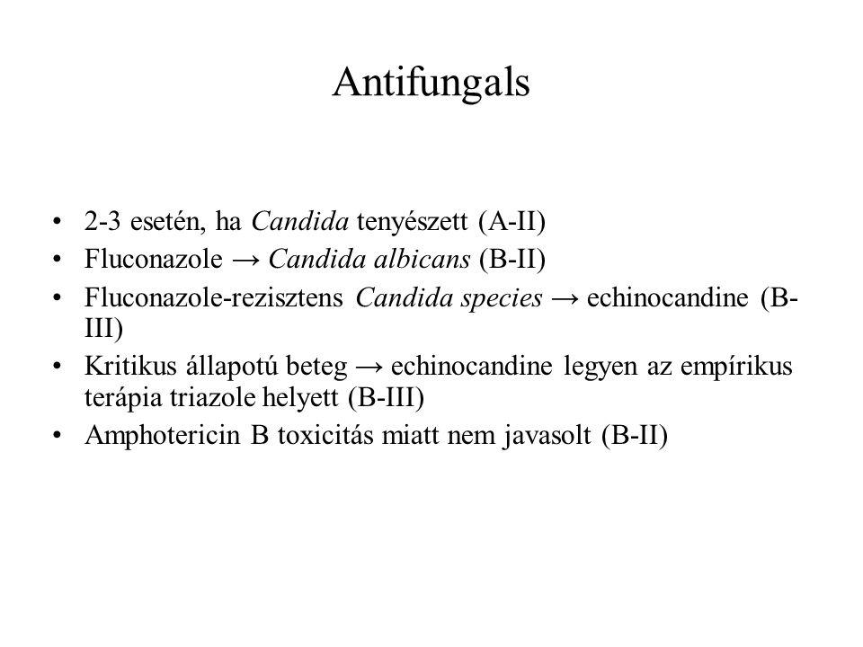 Antifungals 2-3 esetén, ha Candida tenyészett (A-II)
