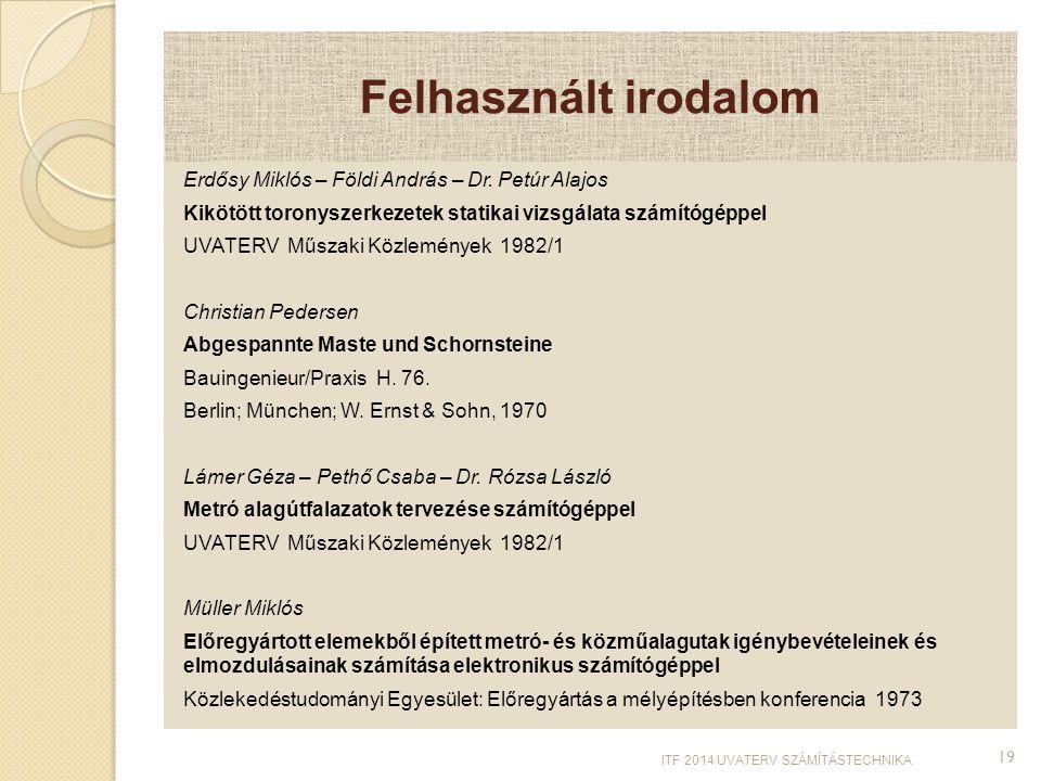 Felhasznált irodalom Erdősy Miklós – Földi András – Dr. Petúr Alajos