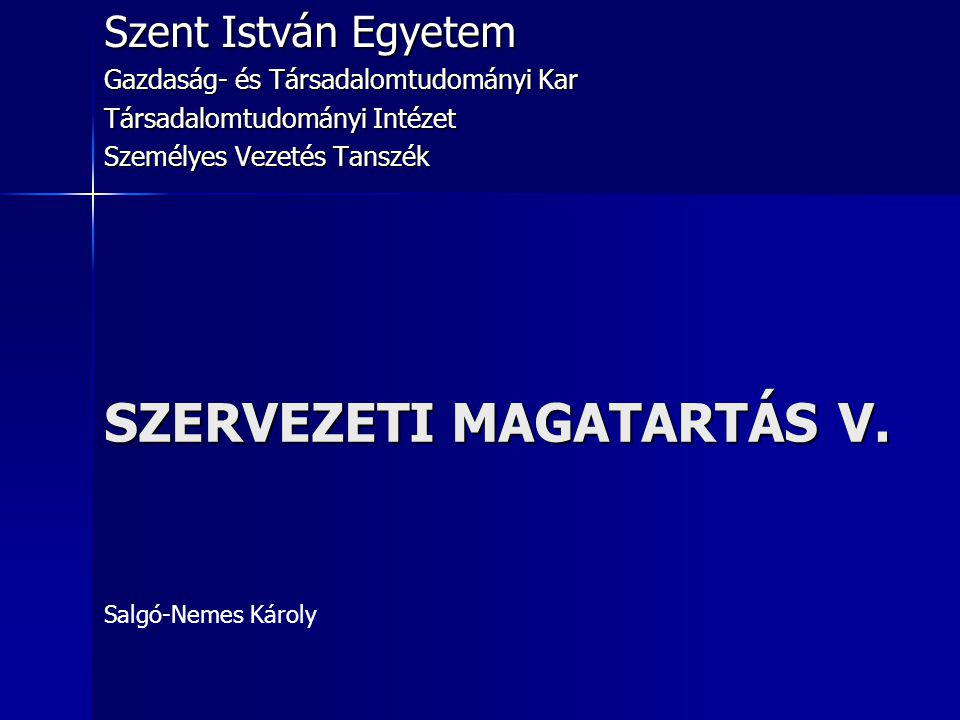 SZERVEZETI MAGATARTÁS V.