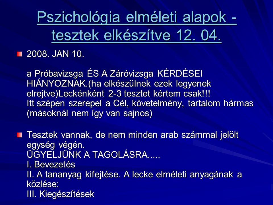 Pszichológia elméleti alapok - tesztek elkészítve 12. 04.