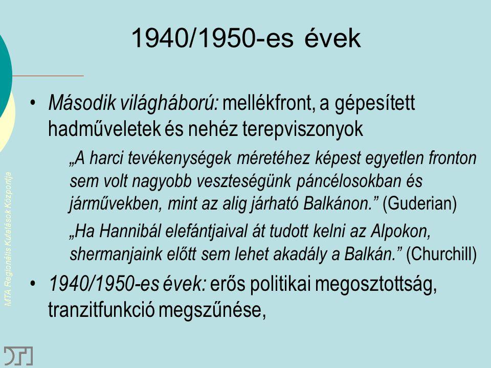 1940/1950-es évek Második világháború: mellékfront, a gépesített hadműveletek és nehéz terepviszonyok.