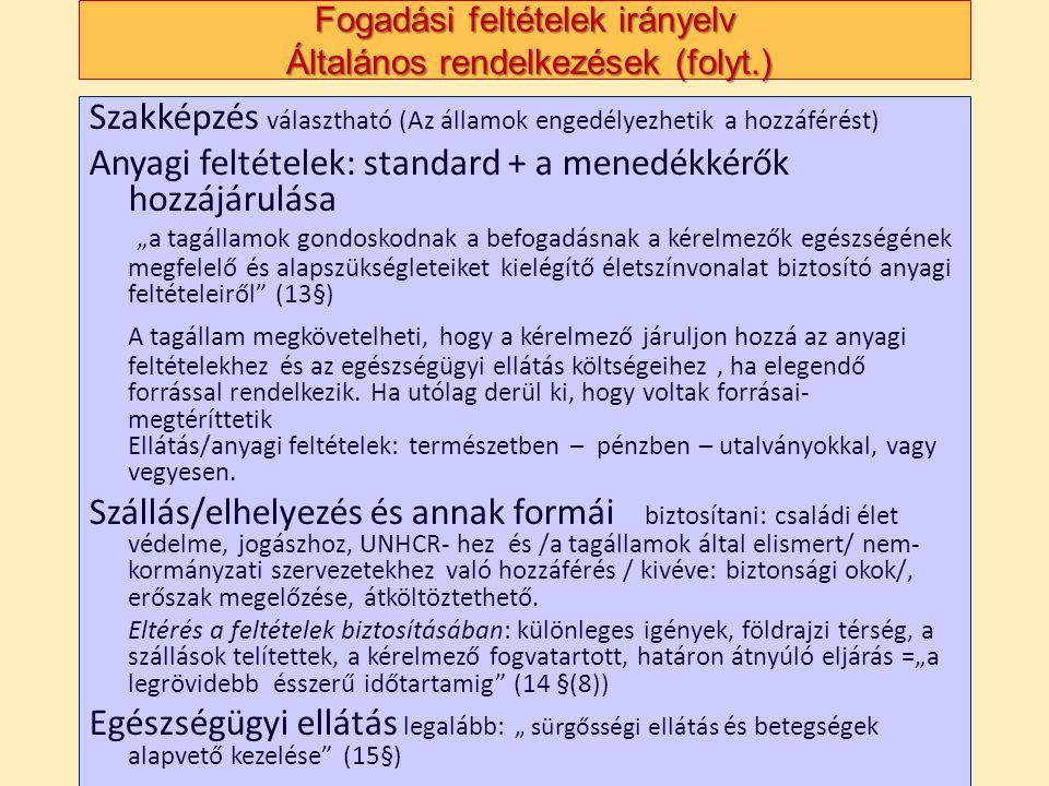 Fogadási feltételek irányelv Általános rendelkezések (folyt.)