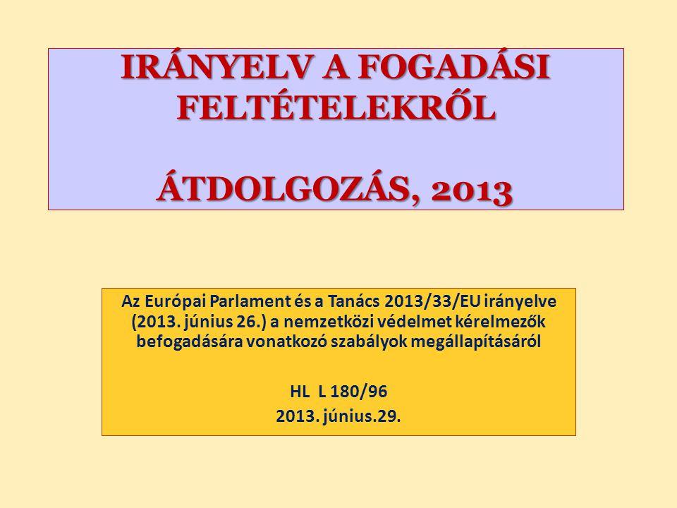 IRÁNYELV A FOGADÁSI FELTÉTELEKRŐL ÁTDOLGOZÁS, 2013