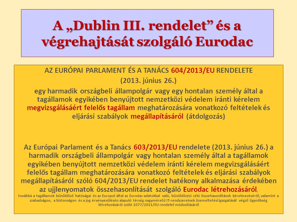 """A """"Dublin III. rendelet és a végrehajtását szolgáló Eurodac"""