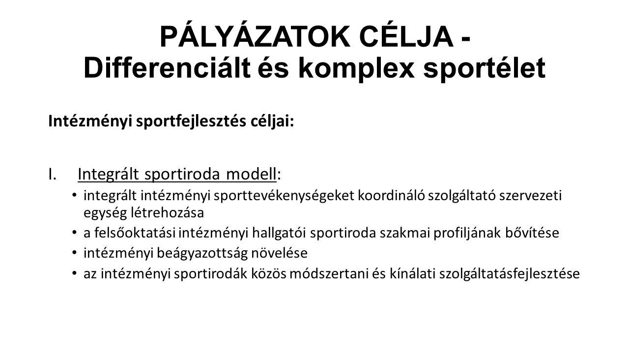 Pályázatok CÉLJA - Differenciált és komplex sportélet