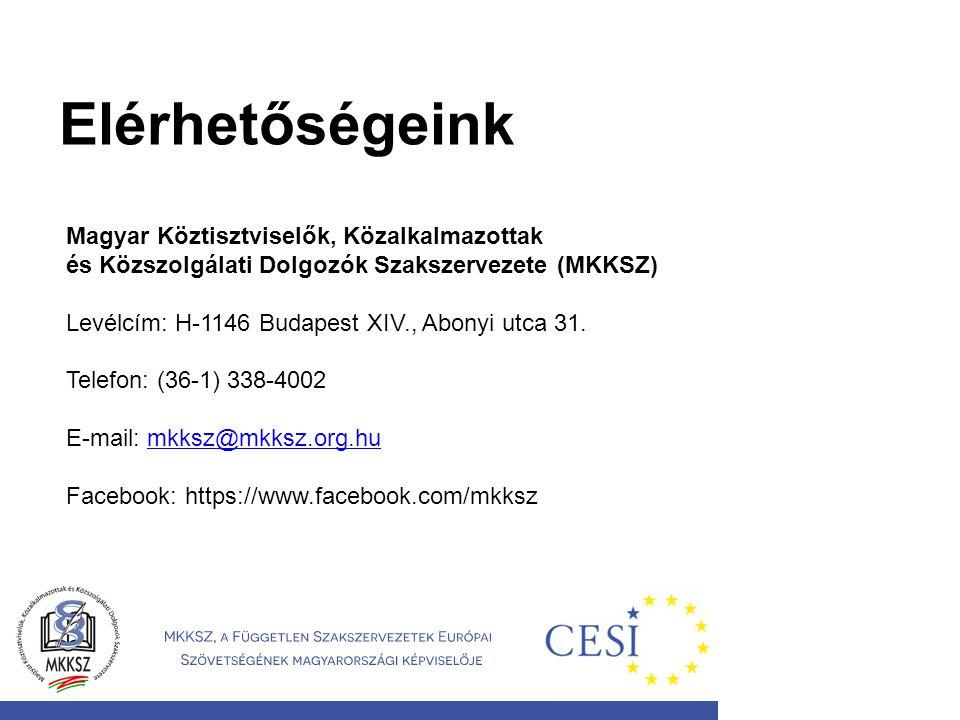 Elérhetőségeink Magyar Köztisztviselők, Közalkalmazottak és Közszolgálati Dolgozók Szakszervezete (MKKSZ)