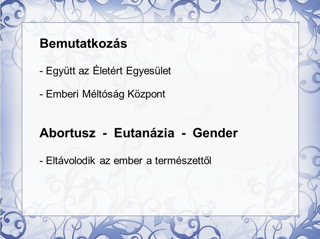 Abortusz - Eutanázia - Gender