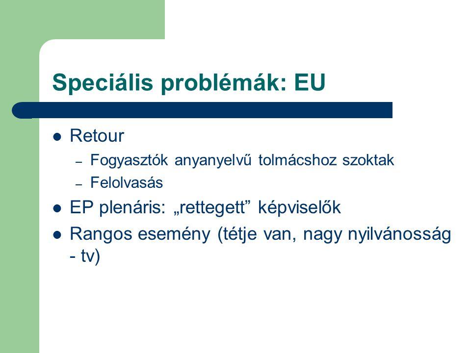 Speciális problémák: EU