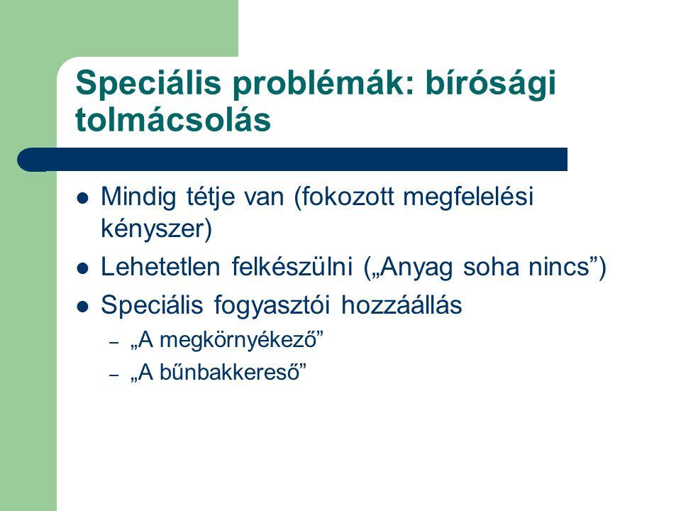 Speciális problémák: bírósági tolmácsolás