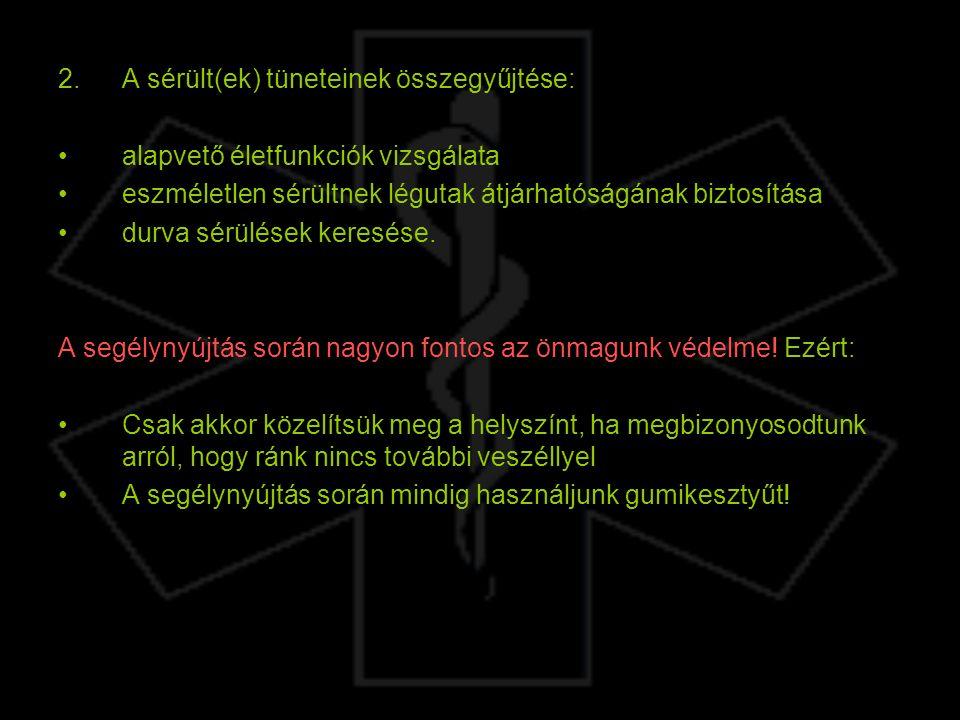 A sérült(ek) tüneteinek összegyűjtése: