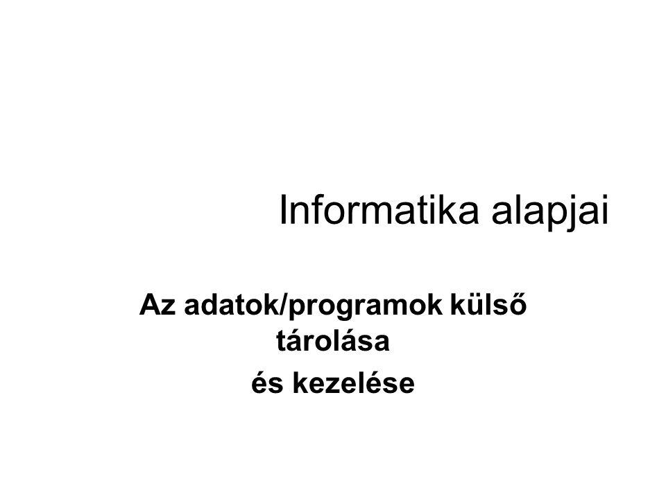 Az adatok/programok külső tárolása és kezelése