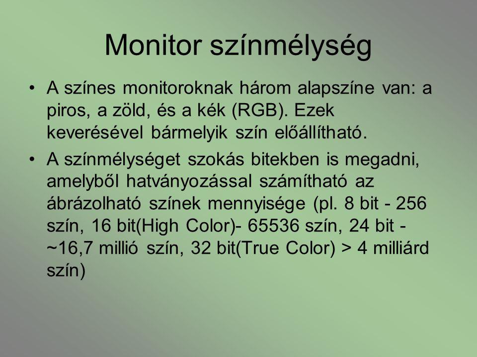 Monitor színmélység A színes monitoroknak három alapszíne van: a piros, a zöld, és a kék (RGB). Ezek keverésével bármelyik szín előállítható.