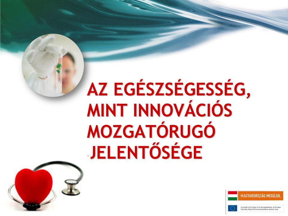 Az egészségesség, mint innovációs mozgatórugó jelentősége