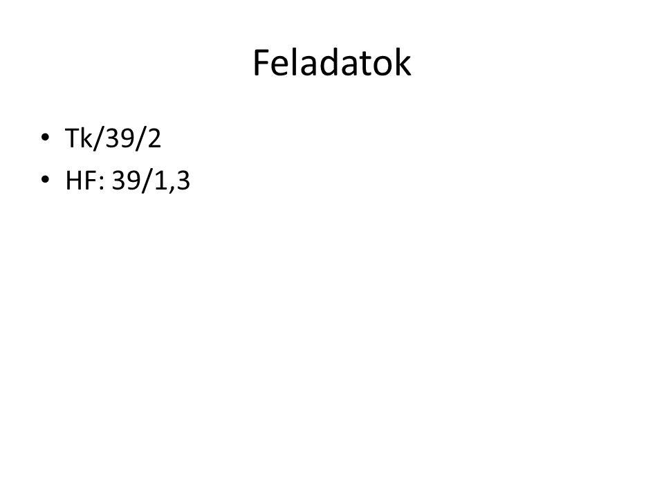 Feladatok Tk/39/2 HF: 39/1,3