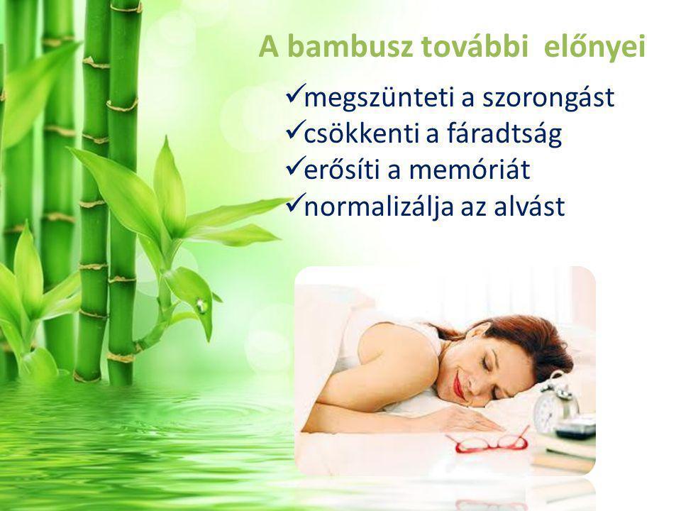 A bambusz további előnyei