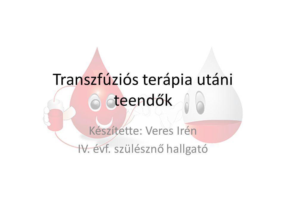 Transzfúziós terápia utáni teendők