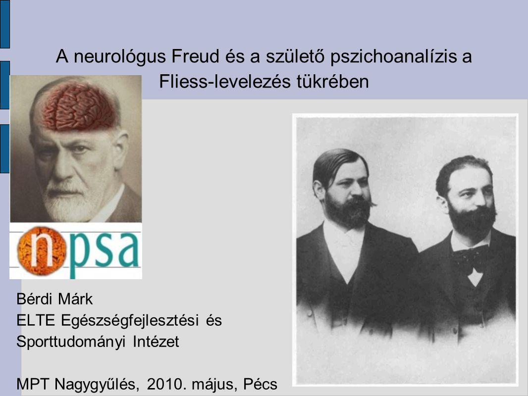 A neurológus Freud és a születő pszichoanalízis a Fliess-levelezés tükrében