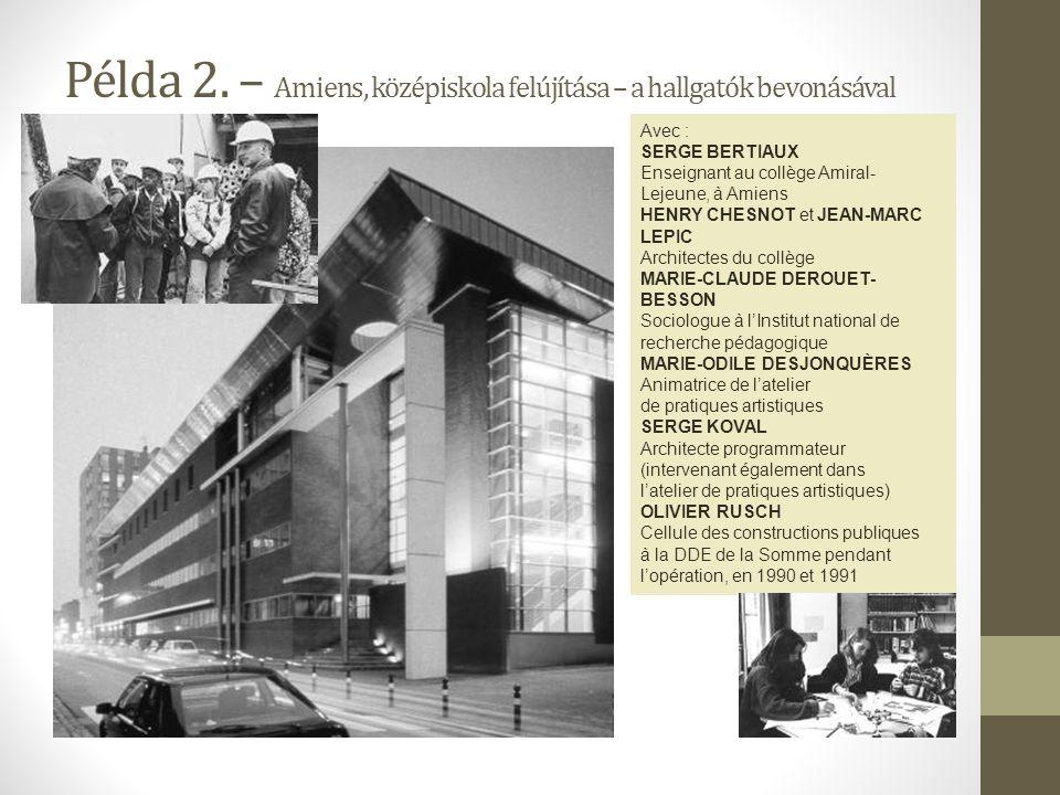 Példa 2. – Amiens, középiskola felújítása – a hallgatók bevonásával