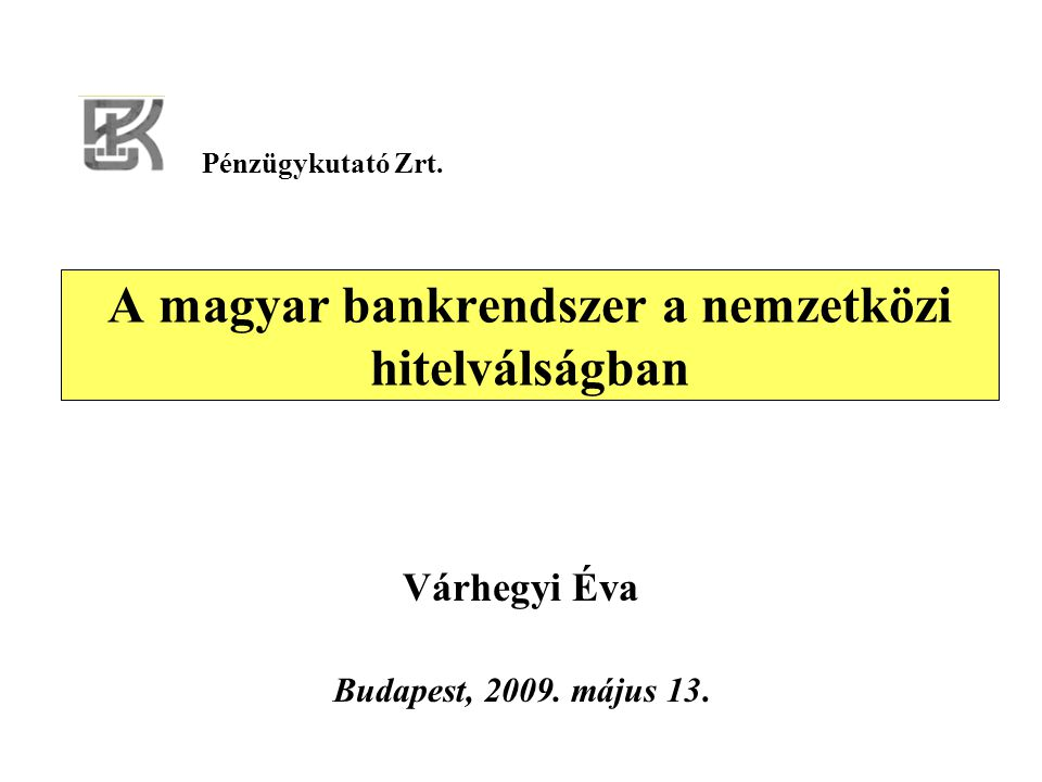 A magyar bankrendszer a nemzetközi hitelválságban