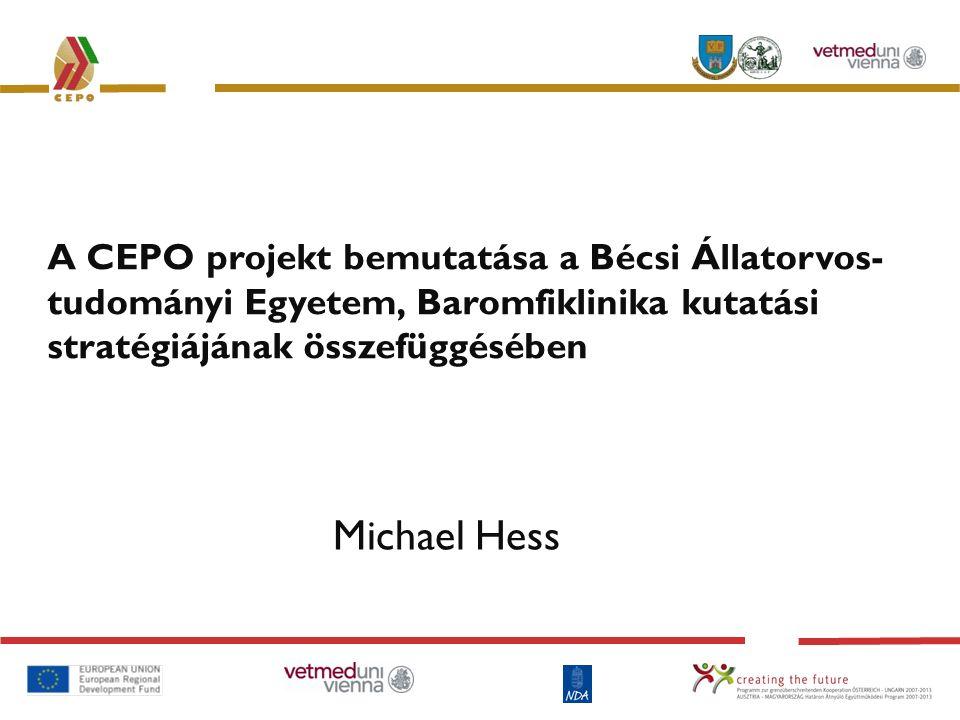 A CEPO projekt bemutatása a Bécsi Állatorvos-tudományi Egyetem, Baromfiklinika kutatási stratégiájának összefüggésében